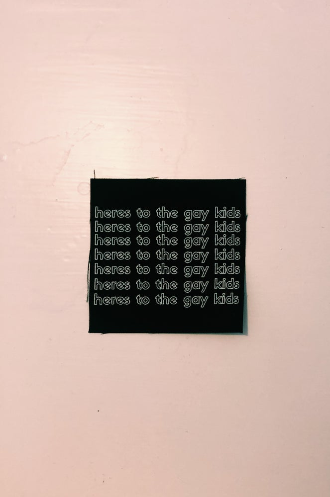 Image of HERES TO THE GAY KIDS SEW ON PATCH