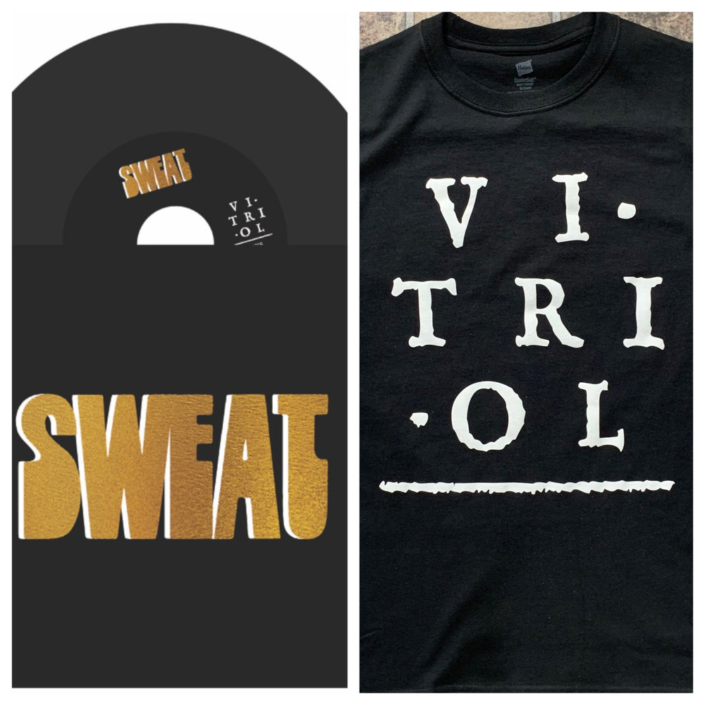 "Sweat S/T 7"" and Vitriol Records Logo Shirt $16"