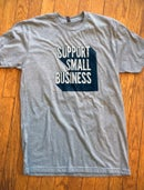 Image 1 of Support Small Business Tee