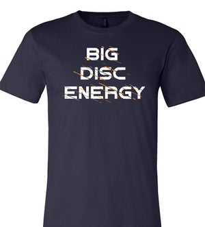BIG DISC ENERGY Tshirt