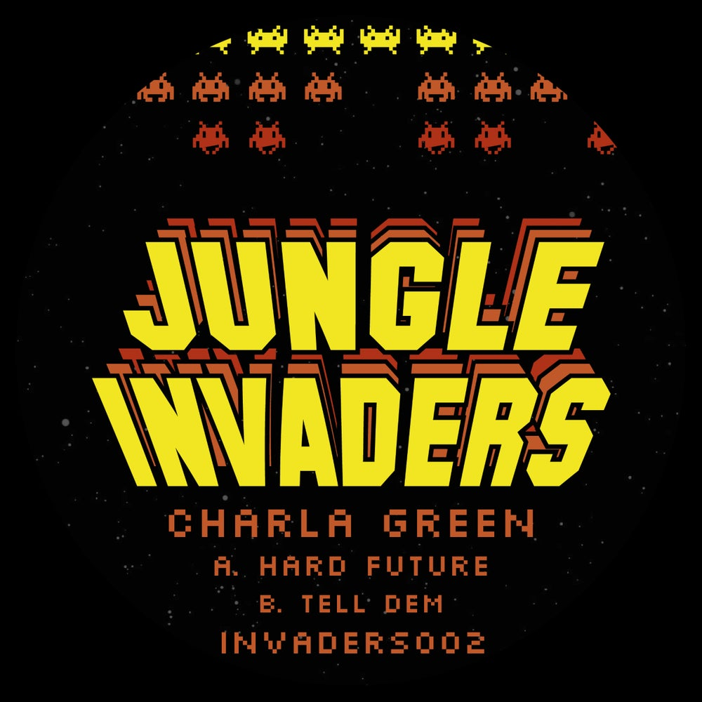 Charla Green - HARD FUTURE / TELL DEM [50 COPIES LTD] [INVADERS002]
