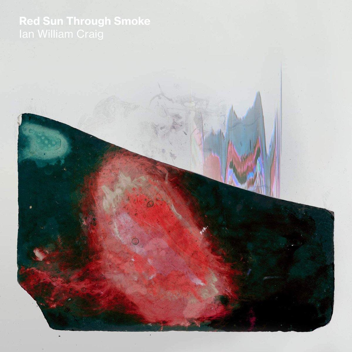 Image of Ian William Craig - Red Sun Through Smoke