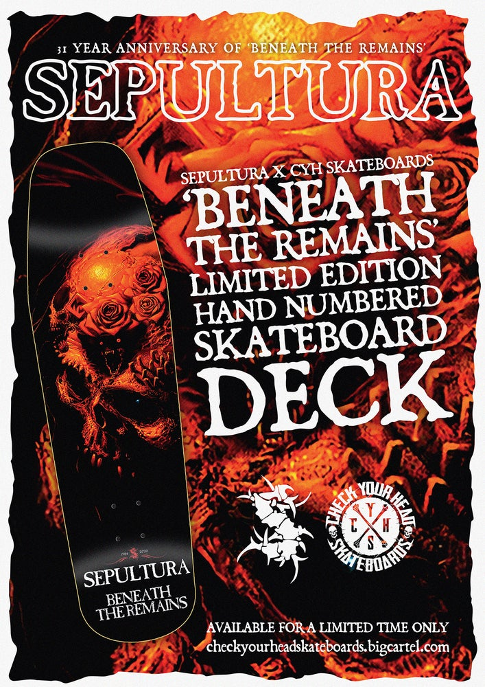 Image of SEPULTURA'S BENEATH THE REMAINS SKATEBOARD