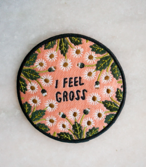 Image of I Feel Gross patch