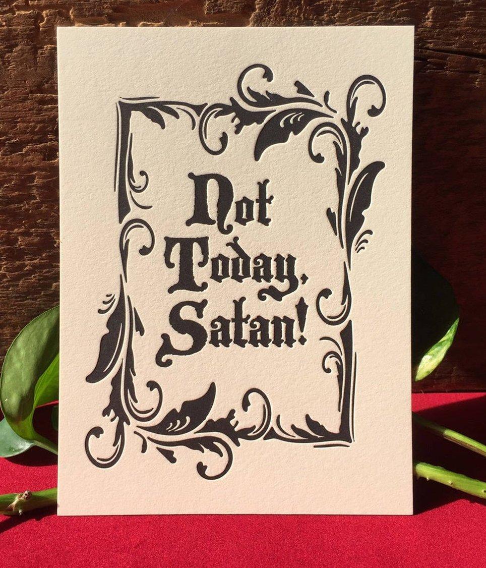 """Not Today Satan"" Letterpress Print"