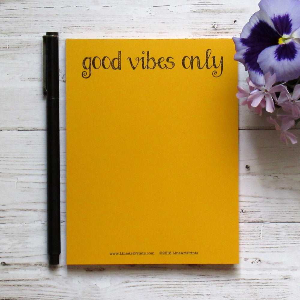 Good Vibes Only - Good energy  notepad for your happy people