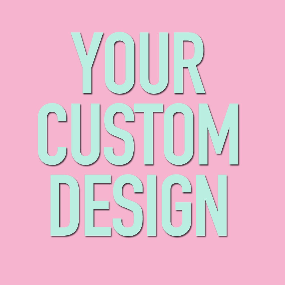 "Image of Your Custom Image Design (sizes 2g-2"")"