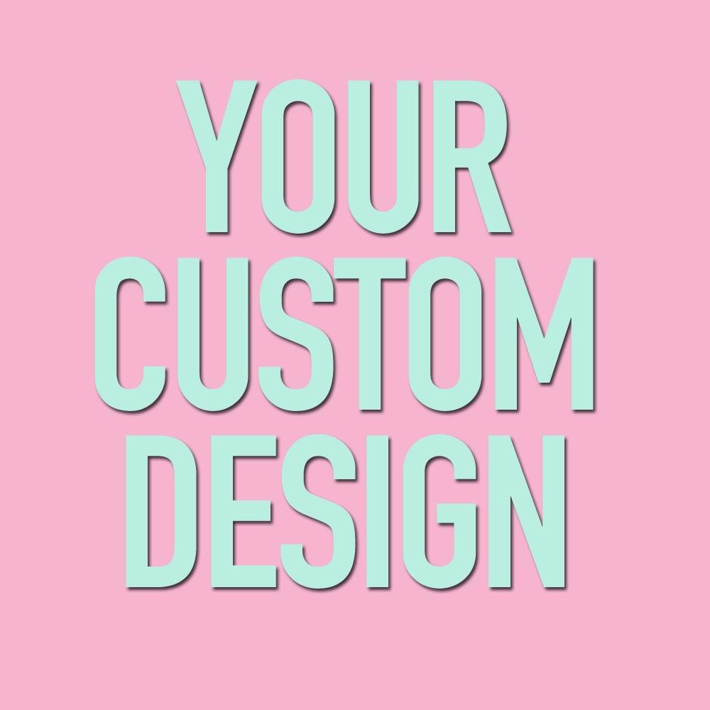 """Image of Your Custom Image Design (sizes 2g-2"""")"""