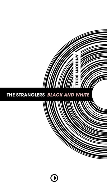 Image of « The Stranglers Black and White » d'Anthony Boile