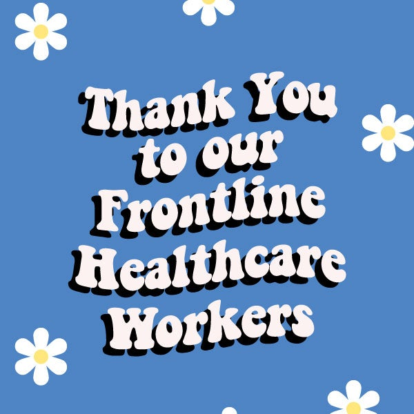Thank You Frontline Healthcare Workers