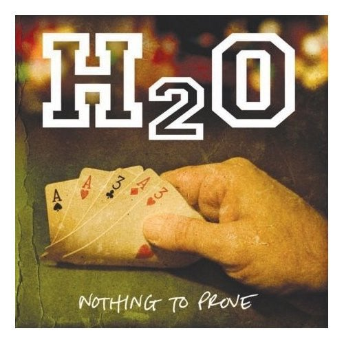 Image of H2O - Nothing to Prove LP