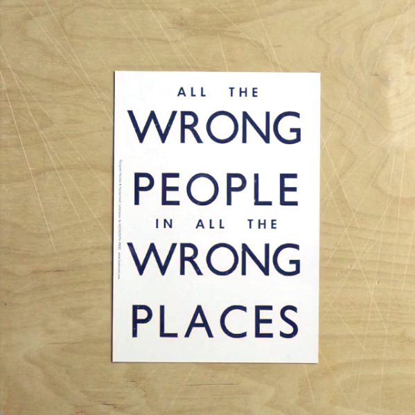 Image of All the right/wrong people print by Hooksmith Press