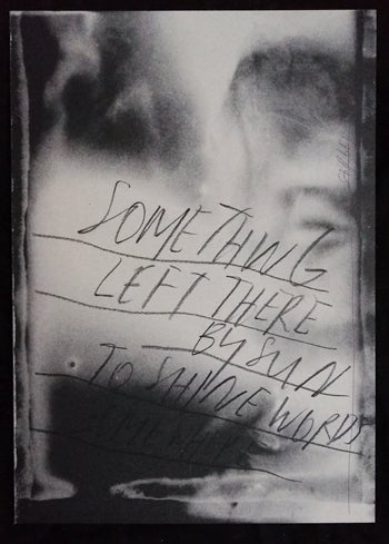 Image of SOMETHING LEFT THERE BY SUN TO SHINE WORDS SOMEWHERE, Sergej Vutuc