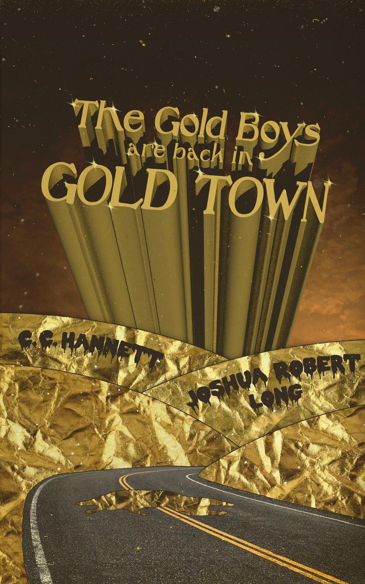 The Gold Boys Are Back In Gold Town - Joshua Robert Long + C. C. Hannett