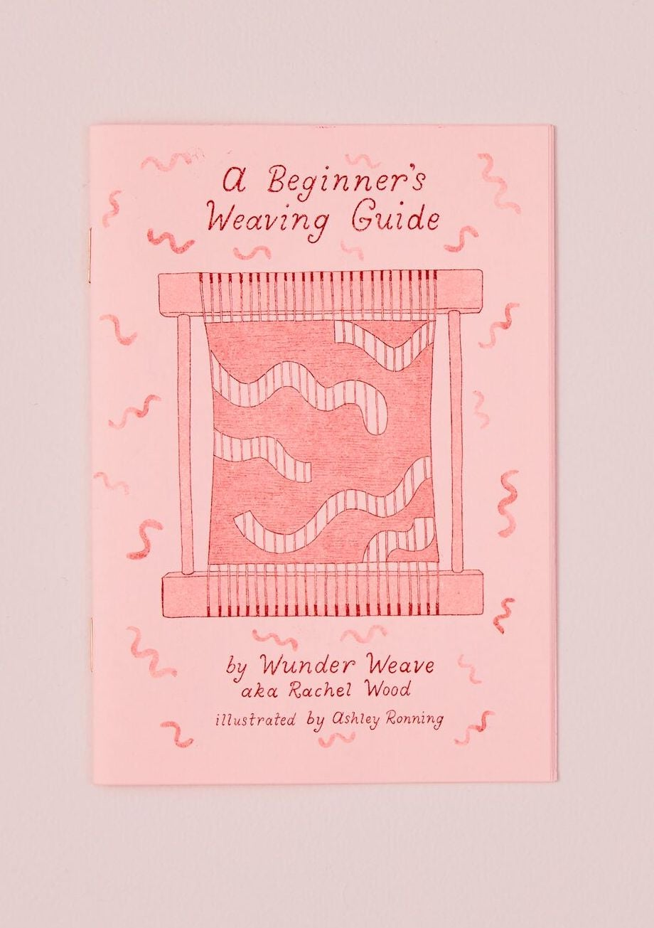 Image of A BEGINNERS WEAVING GUIDE - ILLUSTRATED BY ASHLEY RONNING