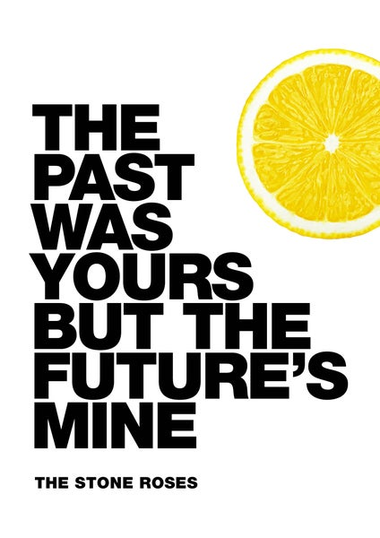 Image of The Stone Roses Poster - The past was yours but the future's mine (She Bangs the Drums)