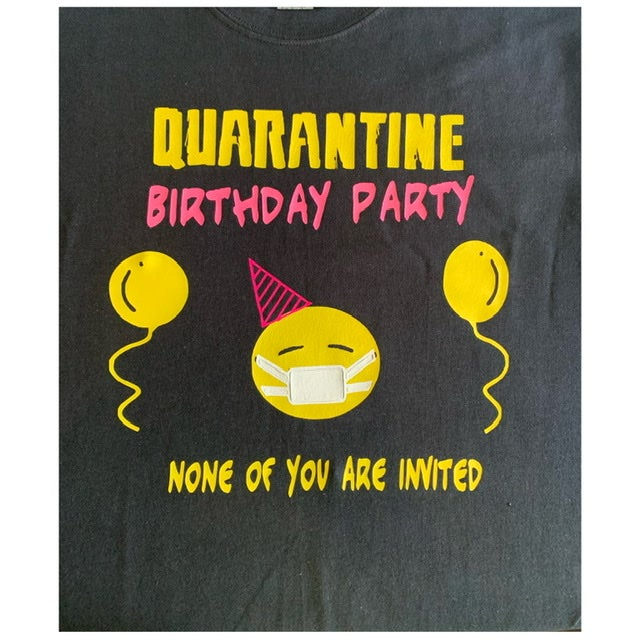 Image of Quarantine Birthday Tee
