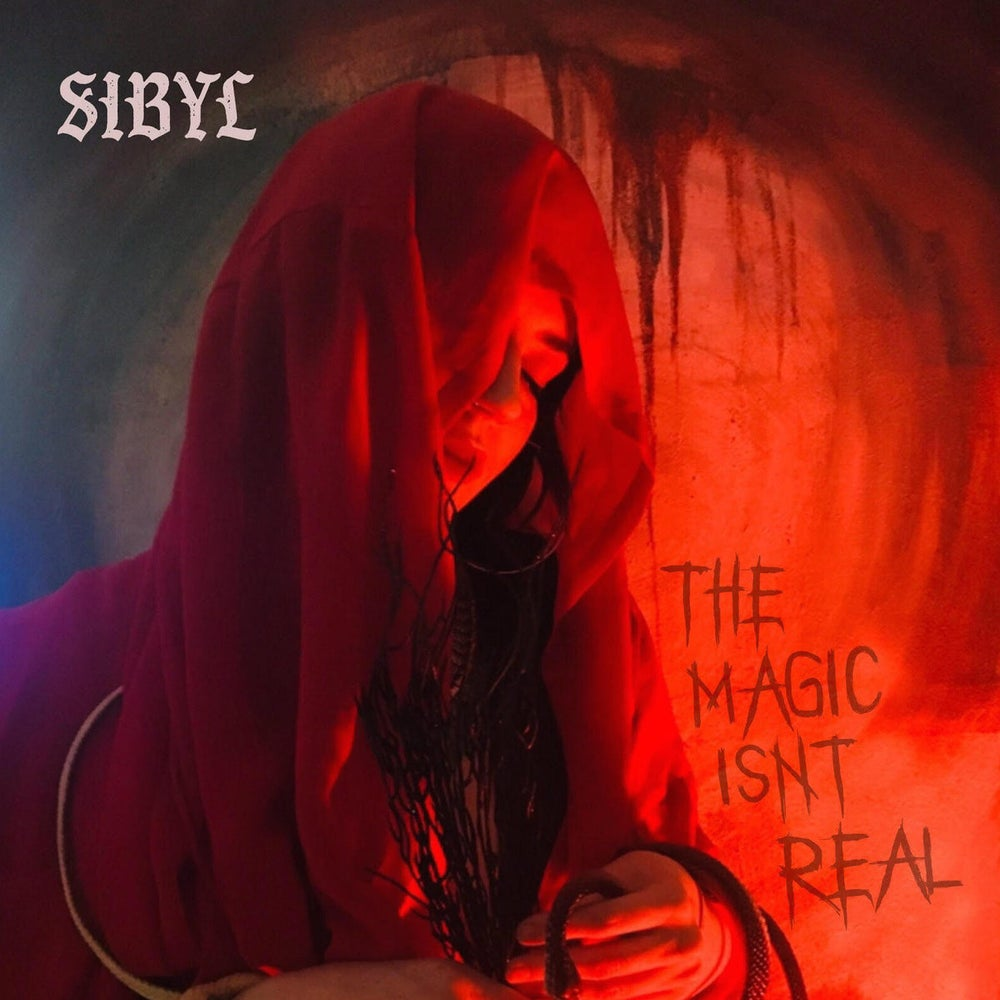 SIBYL ~ The Magic Isn't Real