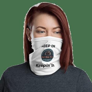 Keep On Keepin' On Face Mask