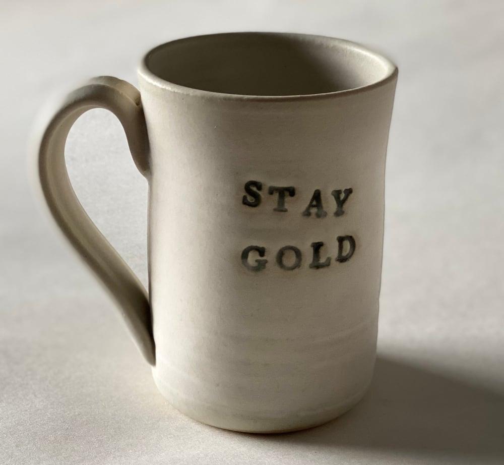 Image of STAY GOLD mug handmade in Tulsa, Oklahoma by Joe Staskal. (Pre-Order)