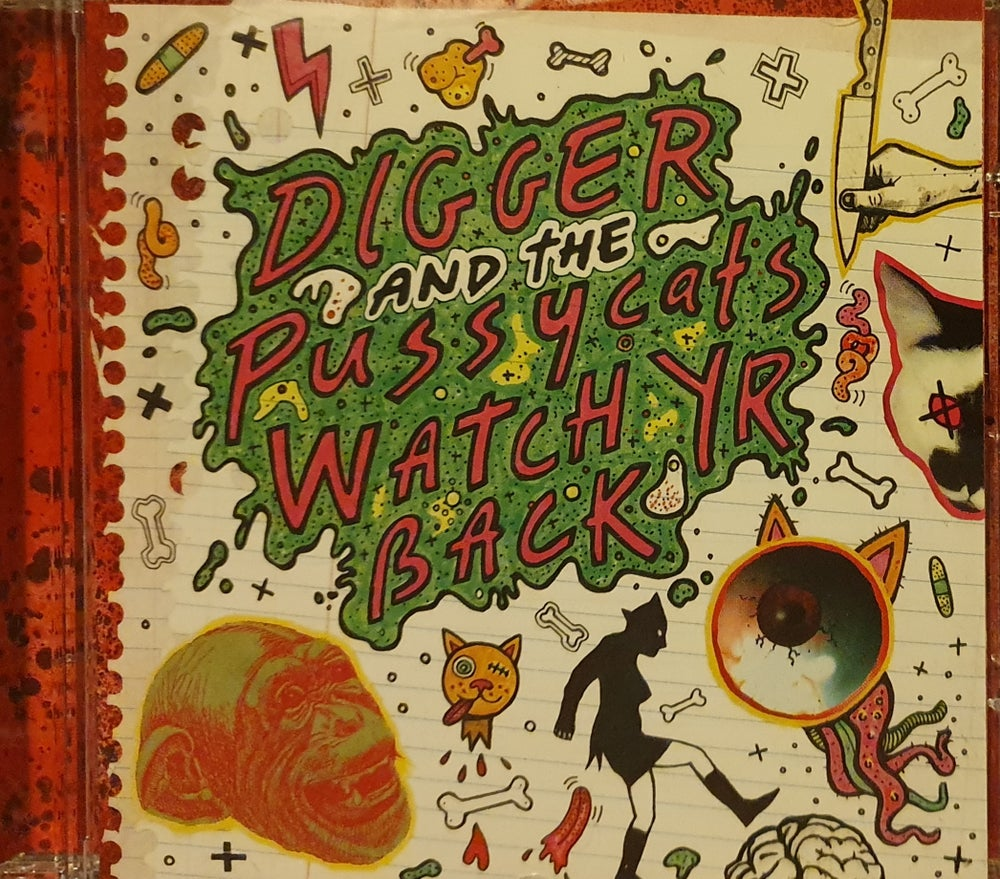 Digger & The Pussycats - Watch Yr Back