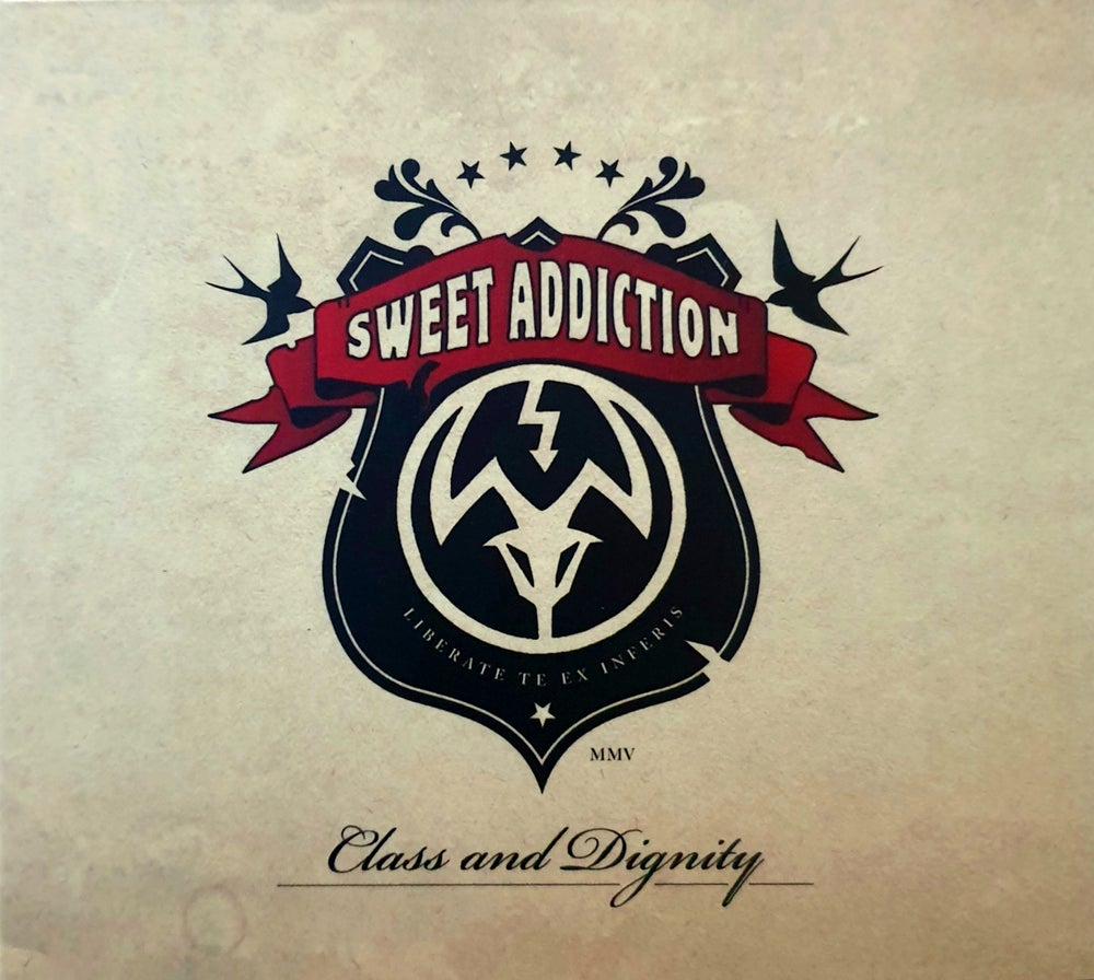 Sweet Addiction - Class And Dignity