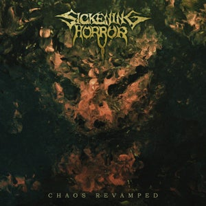 Image of SICKENING HORROR: CHAOS REVAMPED CD