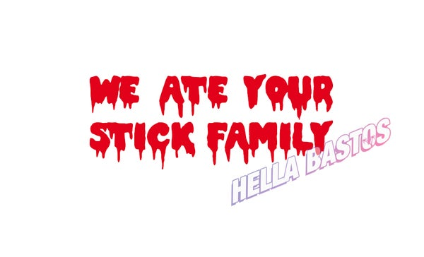Image of Ate your stick family Bargain Decal