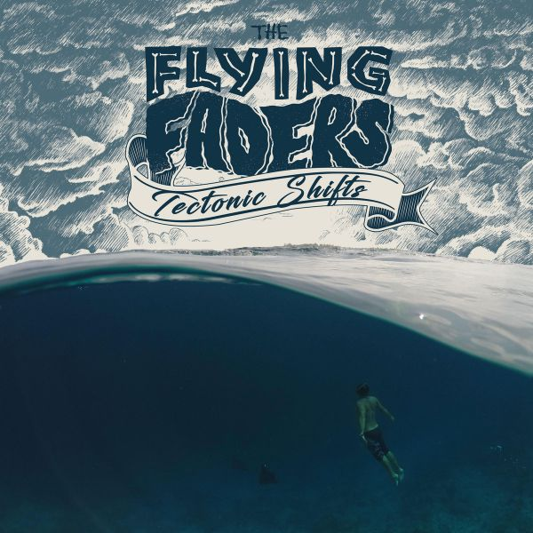 The Flying Faders - Tectonic Shifts LP