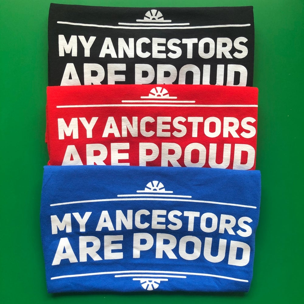Image of (kids) my ancestors are proud t-shirt