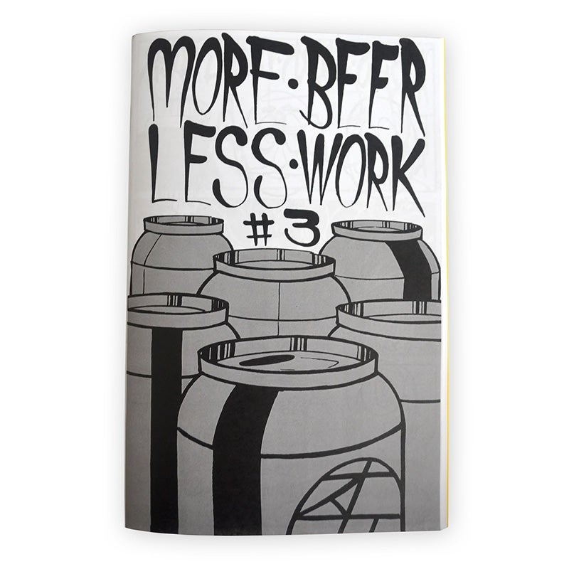 More Beer Less Work #3