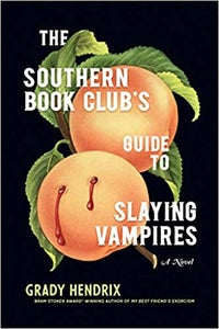 Image of Grady Hendrix - <em>The Southern Book Club's Guide to Slaying Vampires</em>