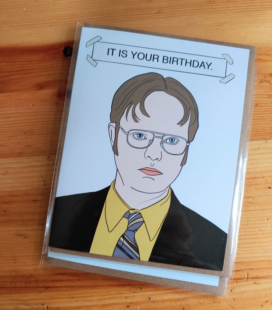 Image of Dwight It Is Your Birthday Blank Card