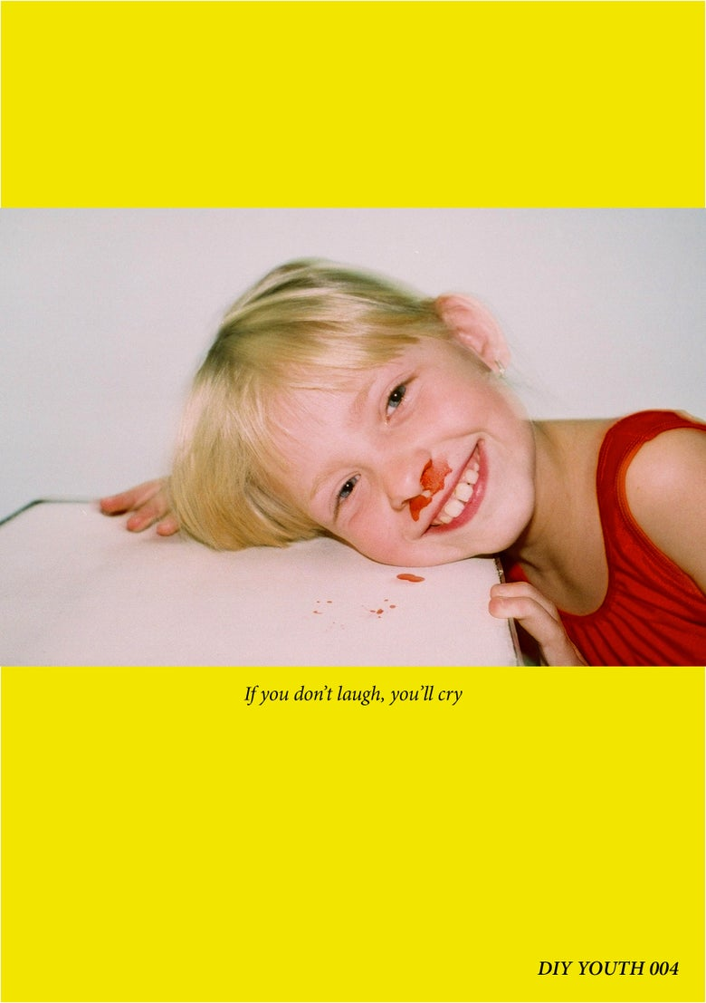 Image of IF YOU DON'T LAUGH, YOU'LL CRY - DIY YOUTH 004