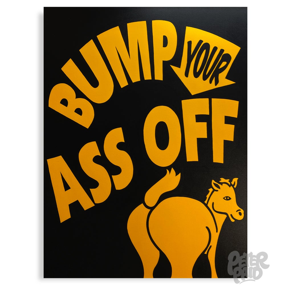 Image of Bump Your Ass Off - Canvas Artwork
