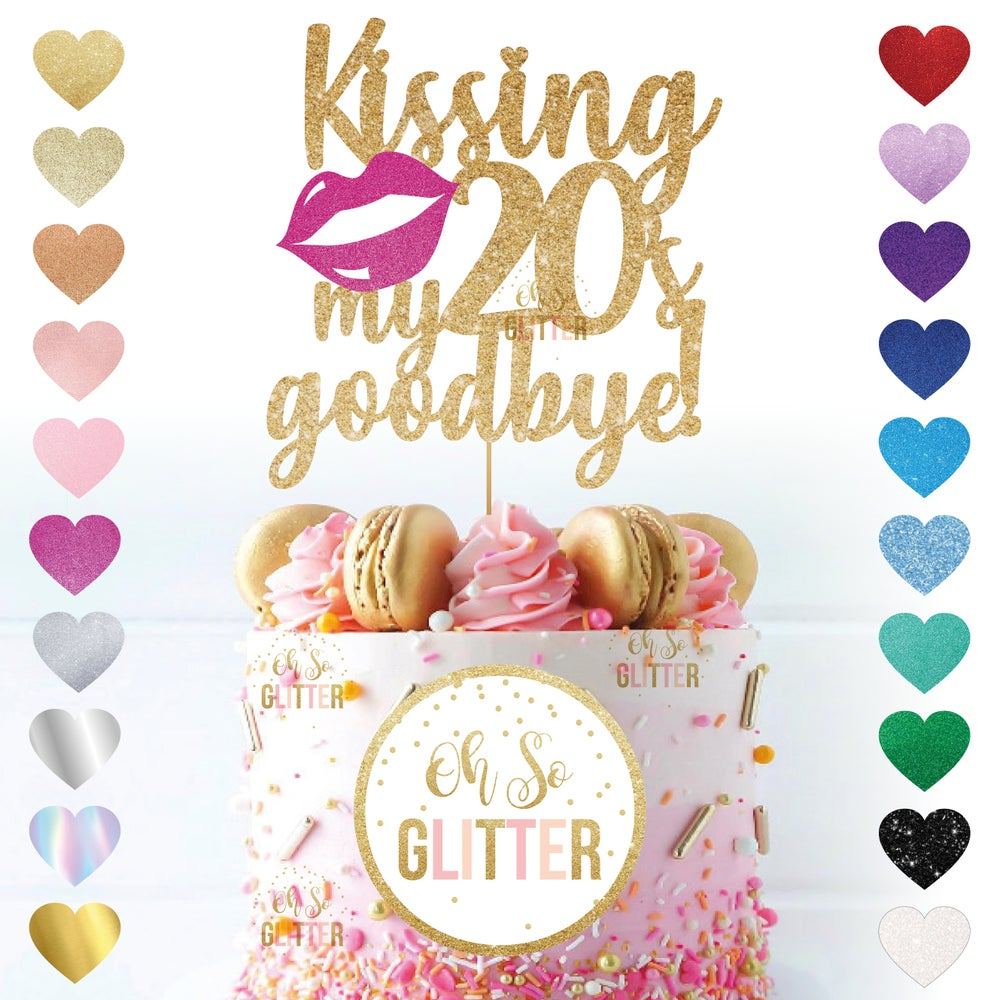 Image of Kissing my 20's Goodbye Cake topper