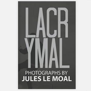 LACRYMAL by Jules Le Moal