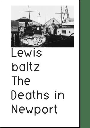 """LEWIS BALTZ, <br>""""THE DEATHS IN NEWPORT"""""""