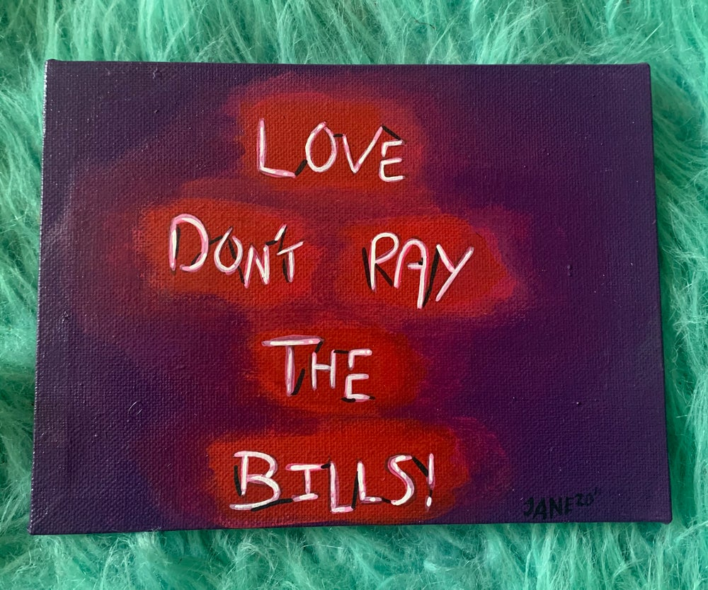 Image of Love don't pay the bills