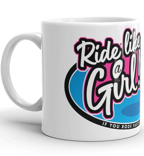 Image of Ride Like A Girl! - White Mug. 11oz.