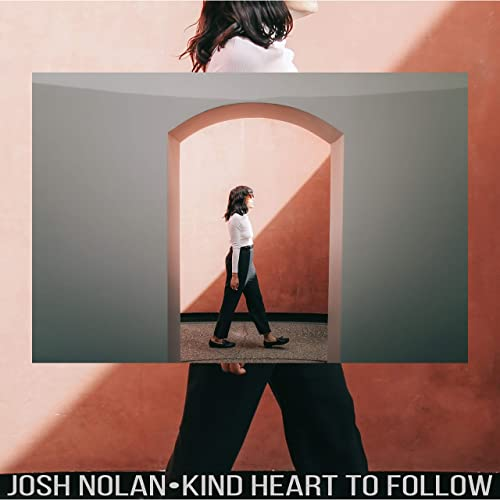 Image of Josh Nolan - Kind Heart to Follow