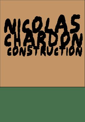 "NICOLAS CHARDON/VIER5 ""CONSTRUCTION"""