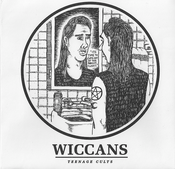 "Image of WICCANS - Teenage Cults 7"" REPRESS : AVAILABLE NOW"