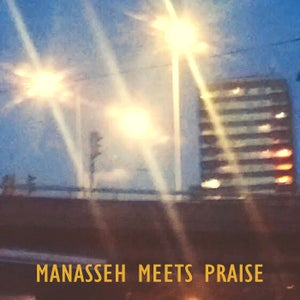 Image of Manassseh Meets Praise -LP (digital release // streaming & download)