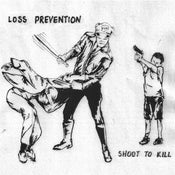 Image of Loss Prevention-Shoot to Kill 7 inch