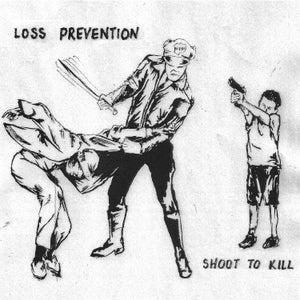 Image of PREORDER Loss Prevention-Shoot to Kill 7 inch