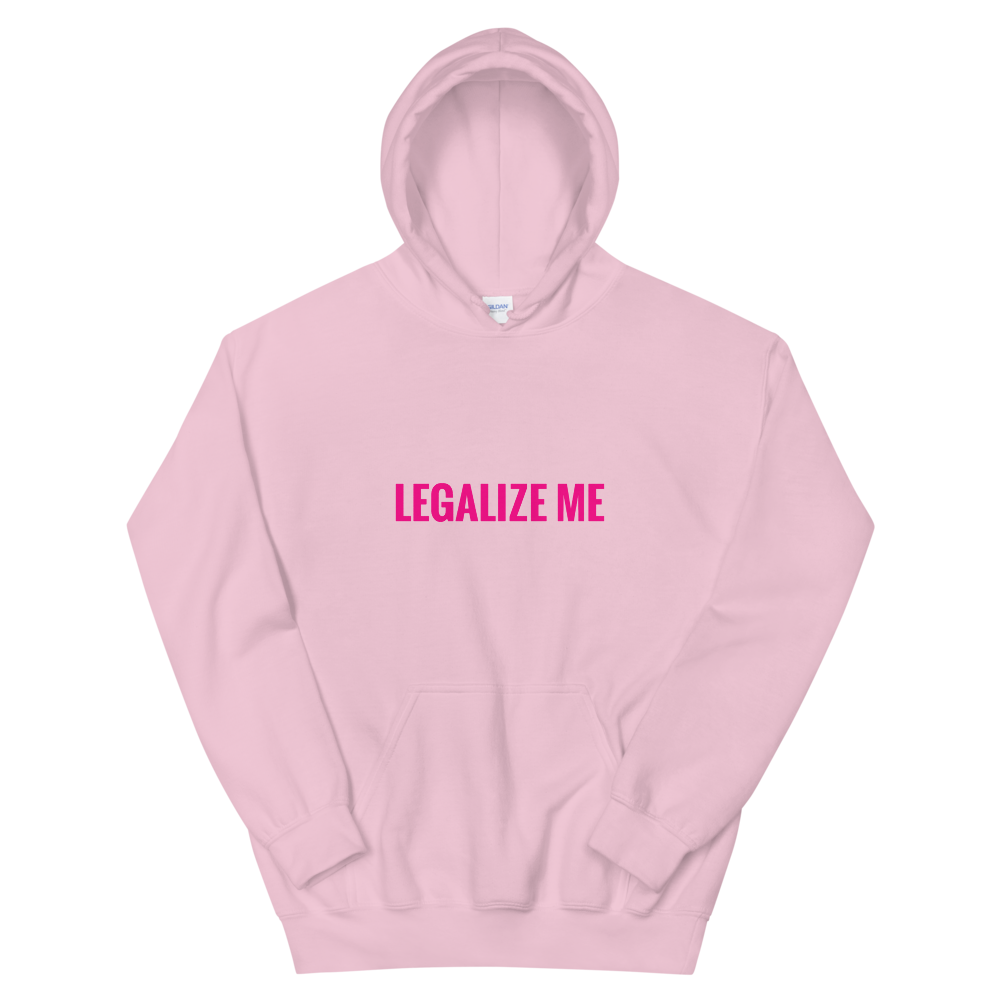 LEGALIZE ME Unisex Hoodie *Charity* Pink