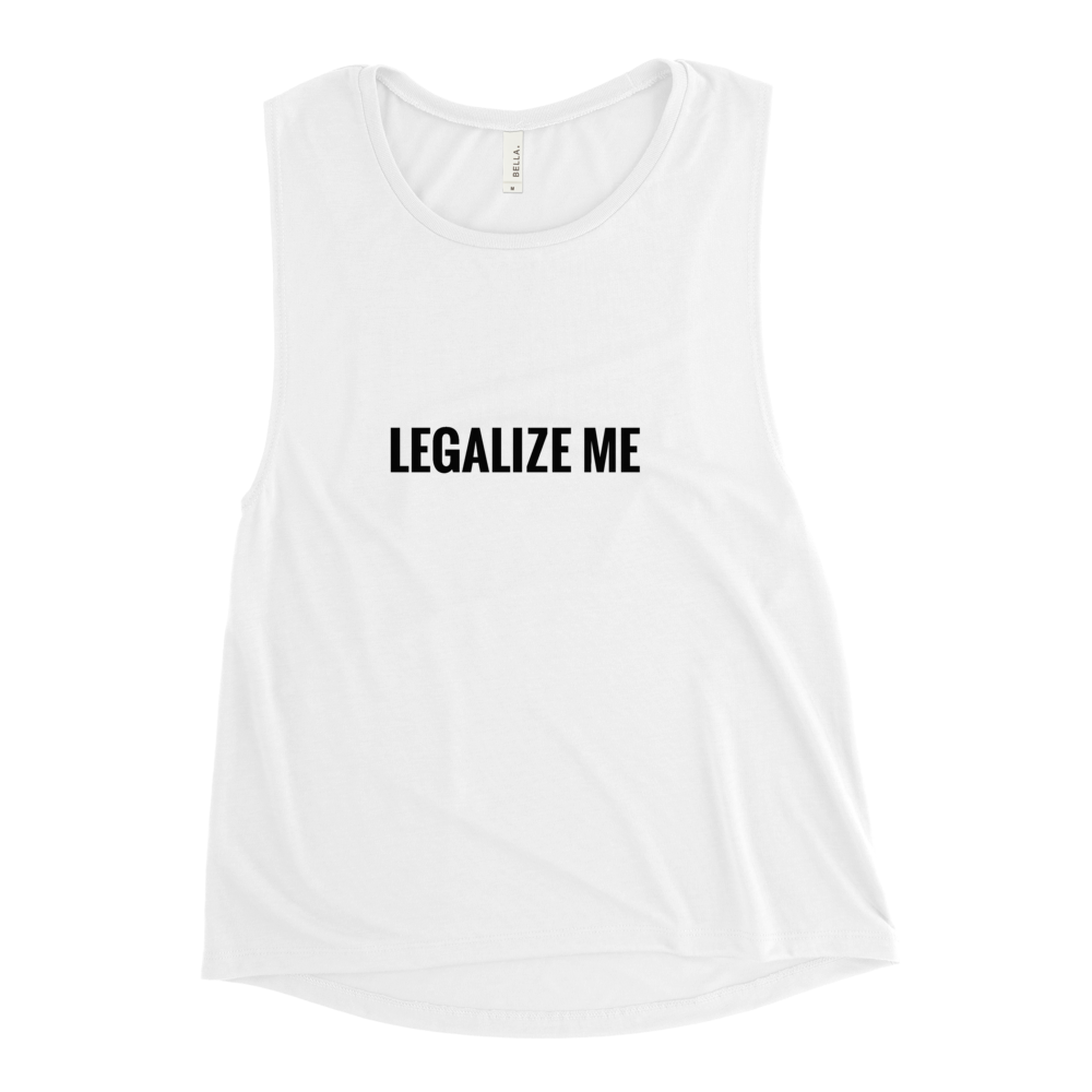 LEGALIZE ME Ladies' Muscle Tank