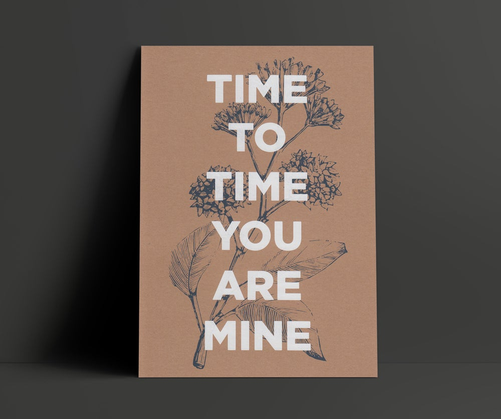 Image of Time To Time You Are Mine