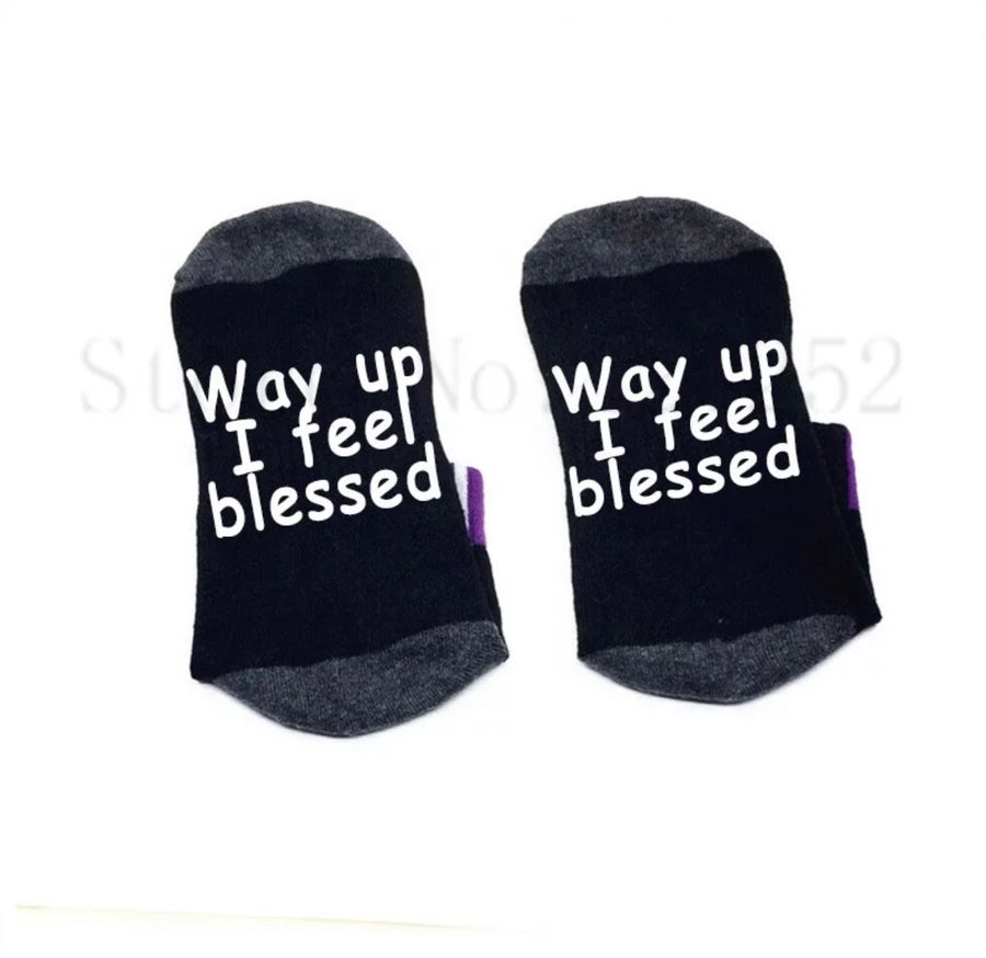 "Image of ""Way Up I Feel Blessed"" Socks"